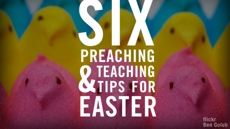 20100329_6-preaching-teaching-tips-for-easter_medium_img