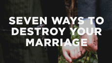 20120916_seven-ways-to-destroy-your-marriage_medium_img