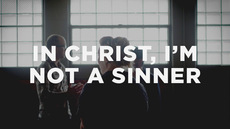 20121017_in-christ-im-not-a-sinner_medium_img