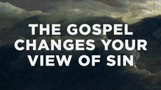 20121028_two-ways-the-gospel-changes-your-view-of-sin_medium_img