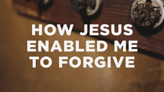 20130413_how-jesus-enabled-me-to-forgive_medium_img