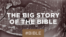 20130622_the-big-story-of-the-bible_medium_img