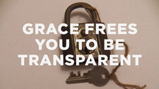 20130723_grace-frees-you-to-be-transparent_medium_img