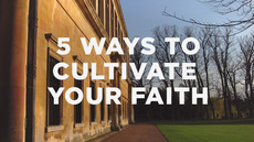 20130817_5-ways-to-cultivate-your-faith-in-a-christian-college_medium_img