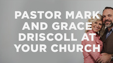 20140127_pastor-mark-and-grace-driscoll-want-to-speak-at-your-church_medium_img