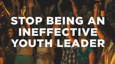 20140320_3-ways-to-stop-being-an-ineffective-youth-leader_medium_img