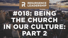 20140527_resurgence-leadership-018-tim-keller-on-being-the-church-in-our-culture-part-2_medium_img