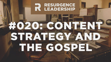 20140610_resurgence-leadership-020-content-strategy-and-the-gospel_medium_img
