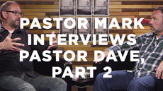 20140716_pastor-mark-interviews-pastor-dave-part-2_medium_img