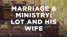 20140724_marriage-and-ministry-lot-his-wife_medium_img